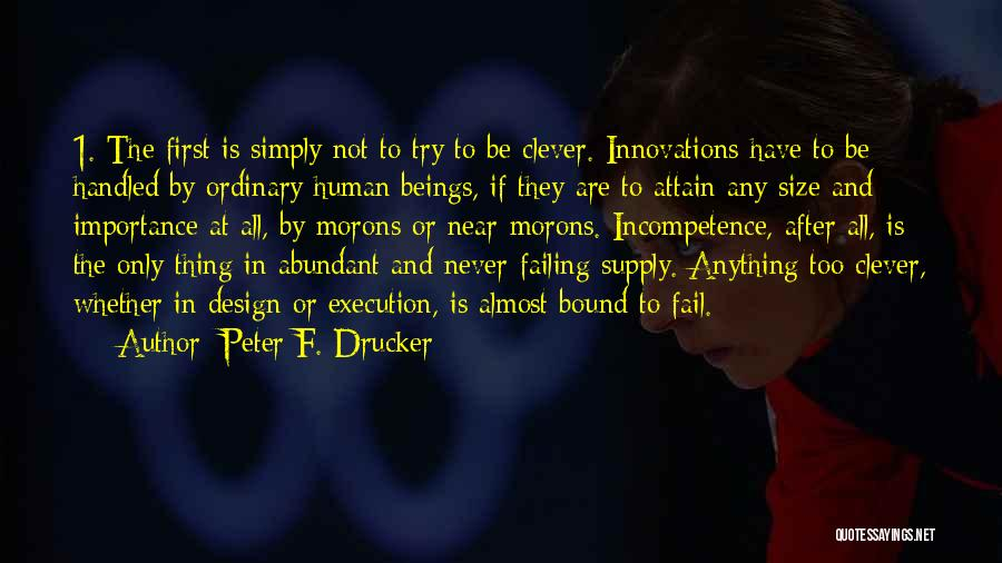 Human After All Quotes By Peter F. Drucker