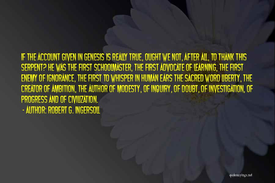 Human After All Quotes By Robert G. Ingersoll