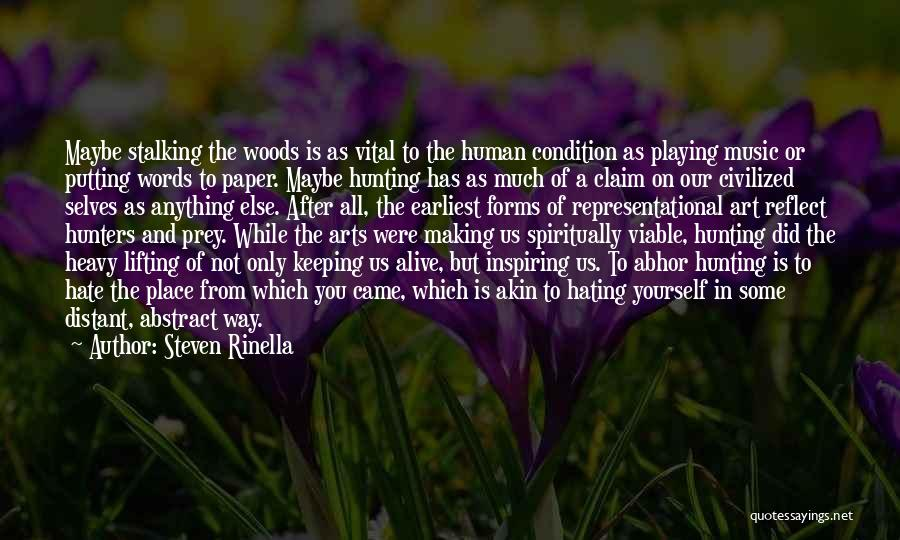 Human After All Quotes By Steven Rinella