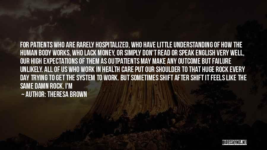 Human After All Quotes By Theresa Brown