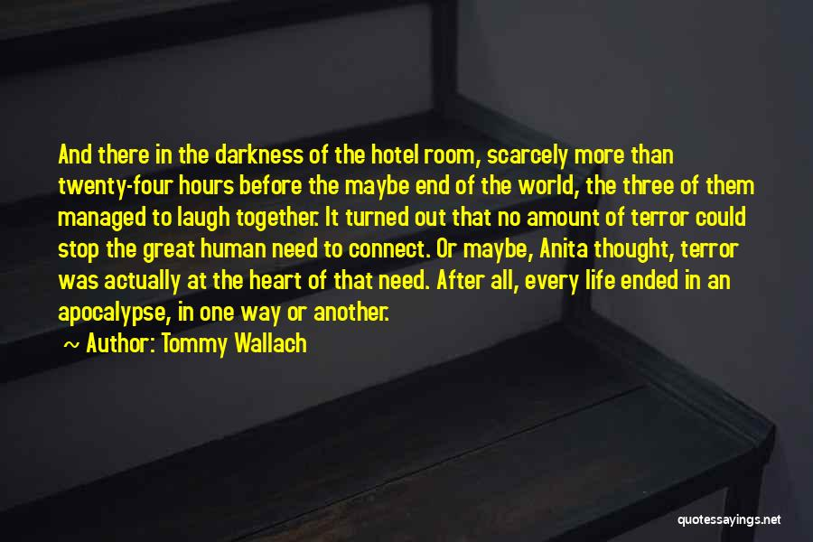 Human After All Quotes By Tommy Wallach