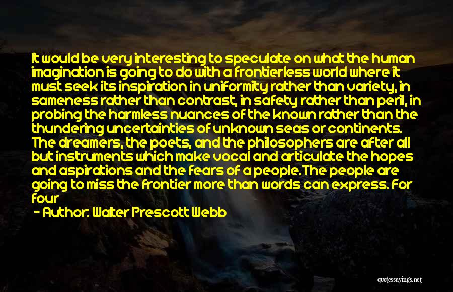 Human After All Quotes By Walter Prescott Webb