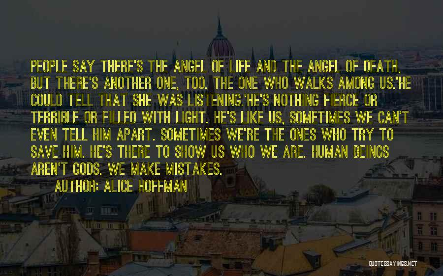 Human Beings Make Mistakes Quotes By Alice Hoffman