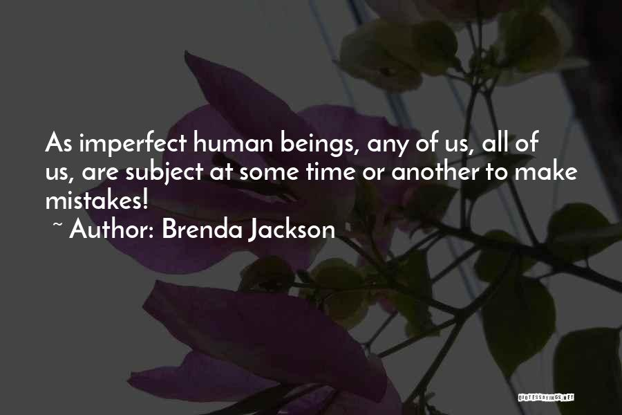 Human Beings Make Mistakes Quotes By Brenda Jackson