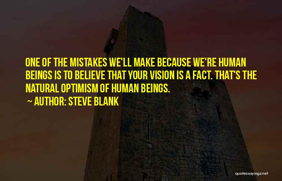 Human Beings Make Mistakes Quotes By Steve Blank