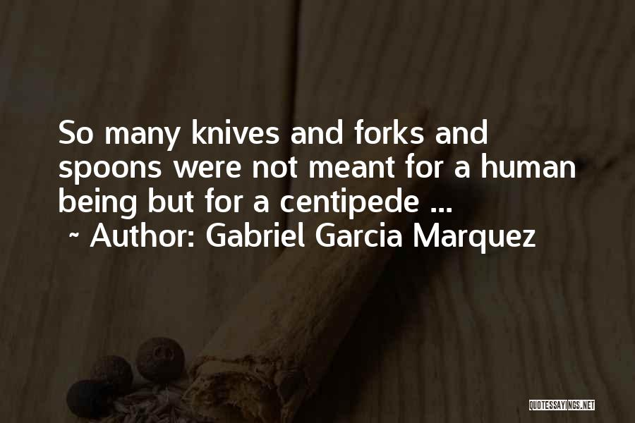 Human Centipede 2 Quotes By Gabriel Garcia Marquez