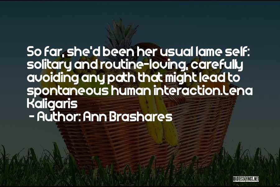 Human-environment Interaction Quotes By Ann Brashares