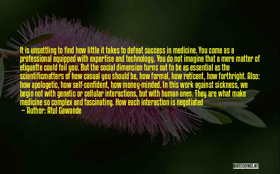 Human-environment Interaction Quotes By Atul Gawande