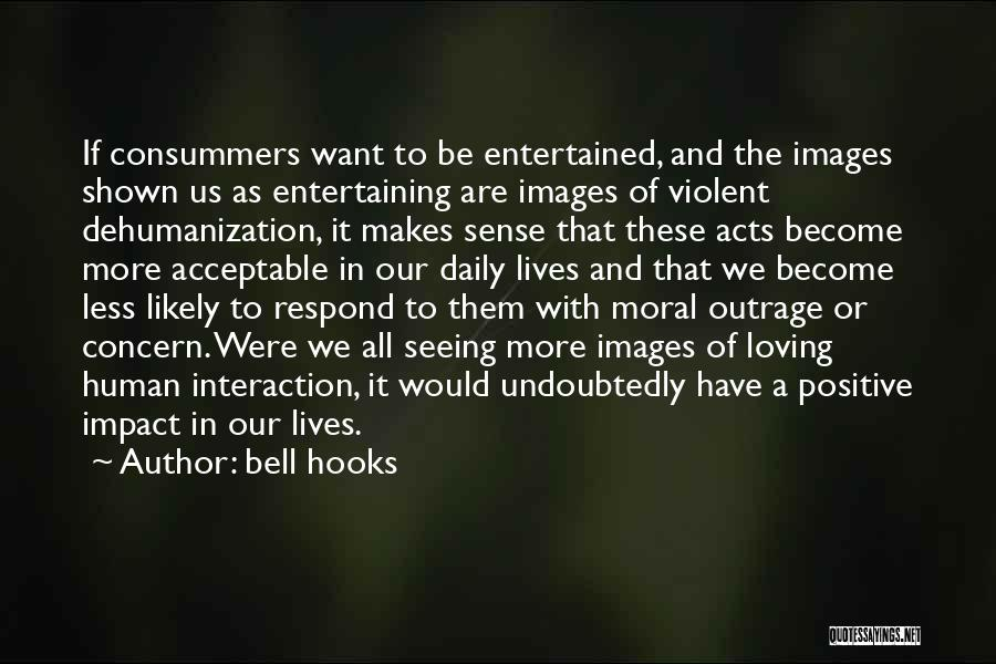 Human-environment Interaction Quotes By Bell Hooks