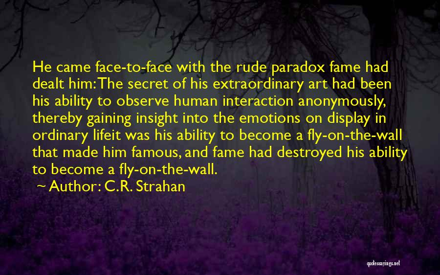 Human-environment Interaction Quotes By C.R. Strahan
