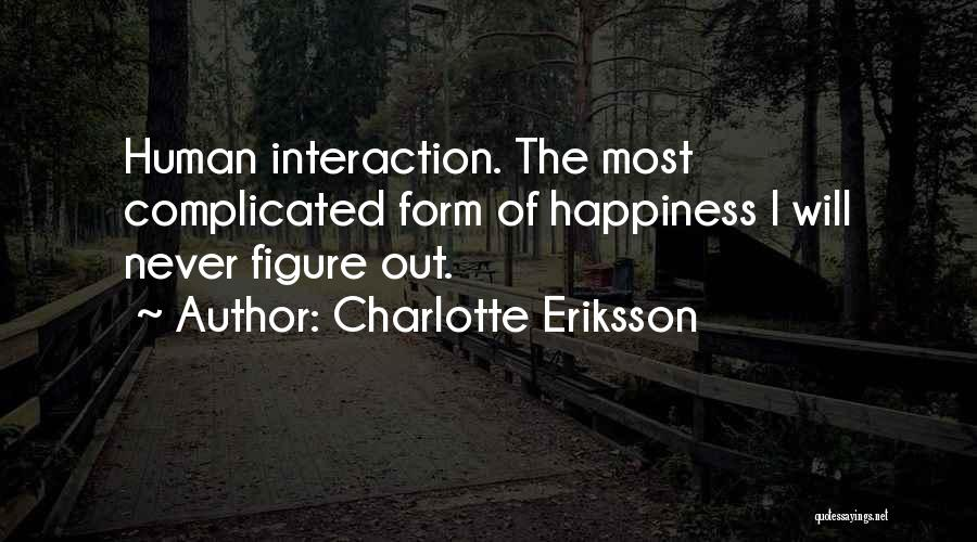 Human-environment Interaction Quotes By Charlotte Eriksson