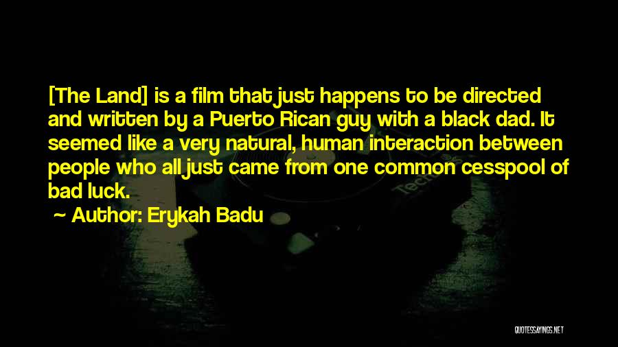 Human-environment Interaction Quotes By Erykah Badu