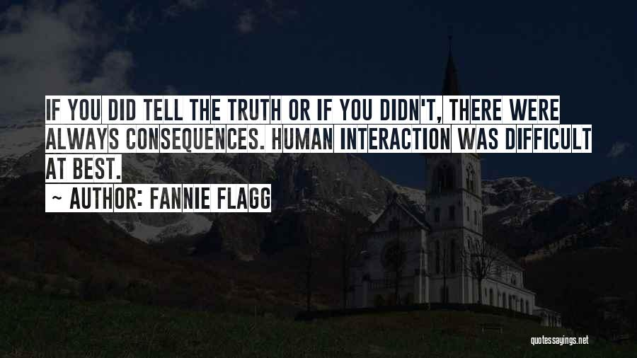 Human-environment Interaction Quotes By Fannie Flagg