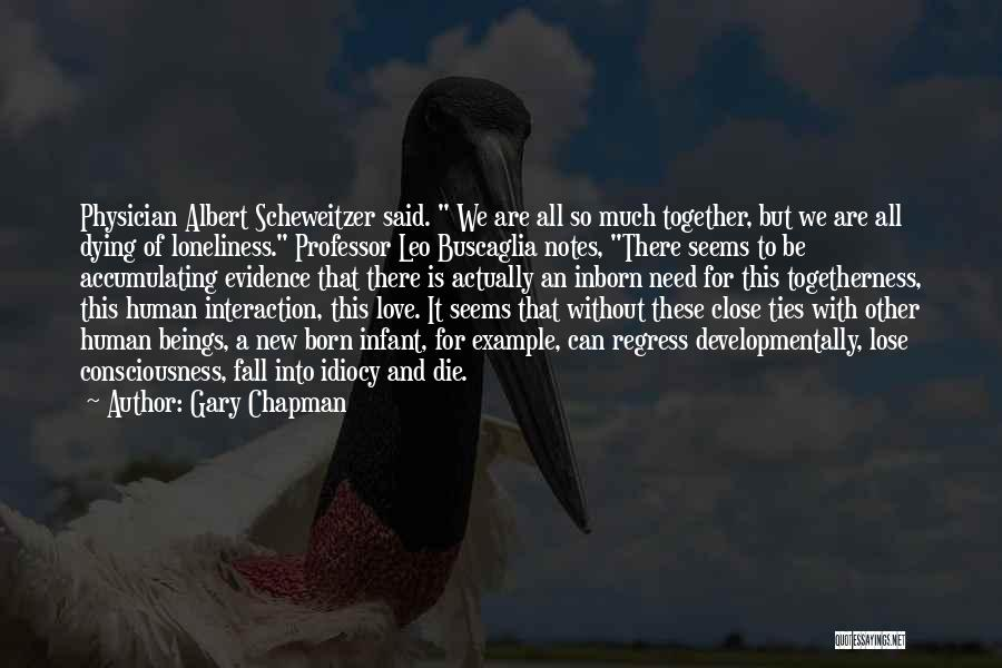 Human-environment Interaction Quotes By Gary Chapman