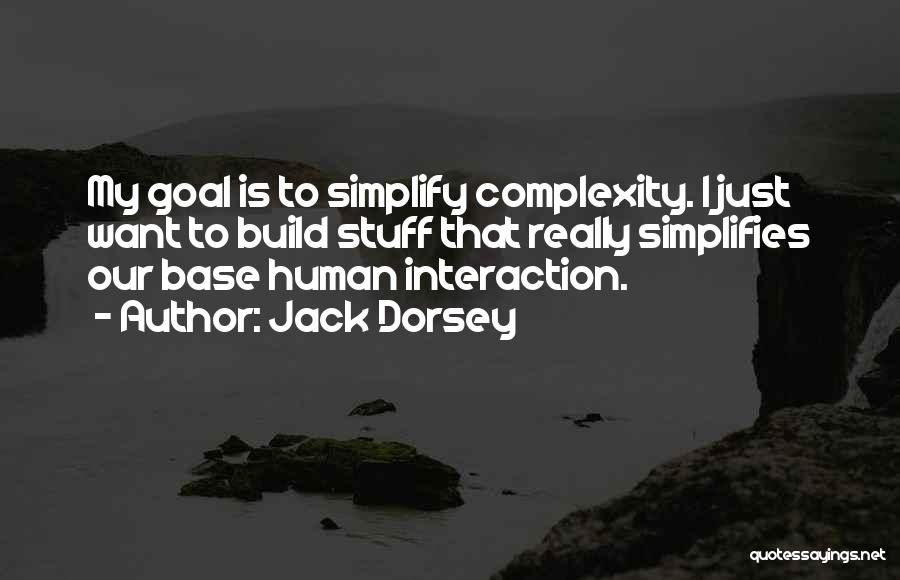Human-environment Interaction Quotes By Jack Dorsey