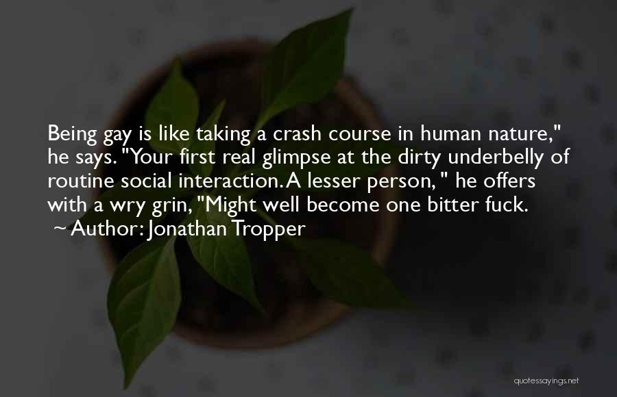 Human-environment Interaction Quotes By Jonathan Tropper