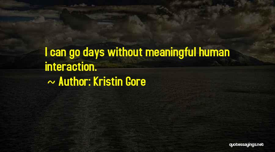 Human-environment Interaction Quotes By Kristin Gore