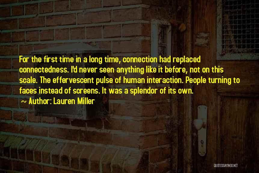 Human-environment Interaction Quotes By Lauren Miller