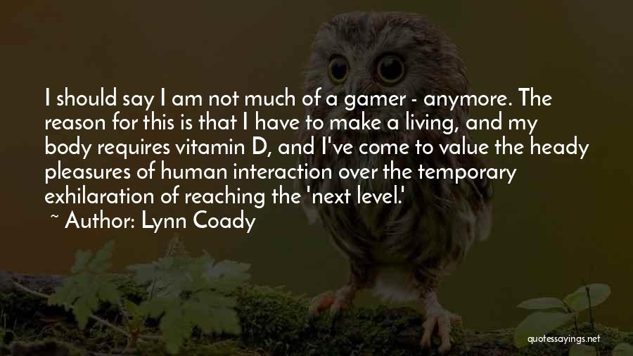 Human-environment Interaction Quotes By Lynn Coady
