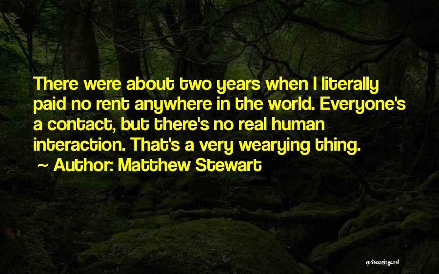 Human-environment Interaction Quotes By Matthew Stewart