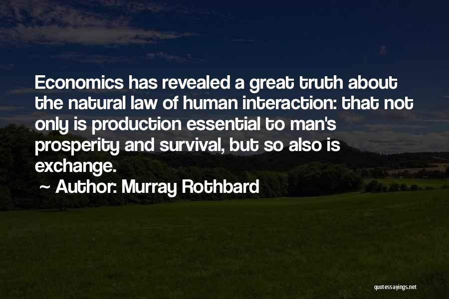 Human-environment Interaction Quotes By Murray Rothbard