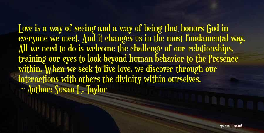 Human-environment Interaction Quotes By Susan L. Taylor