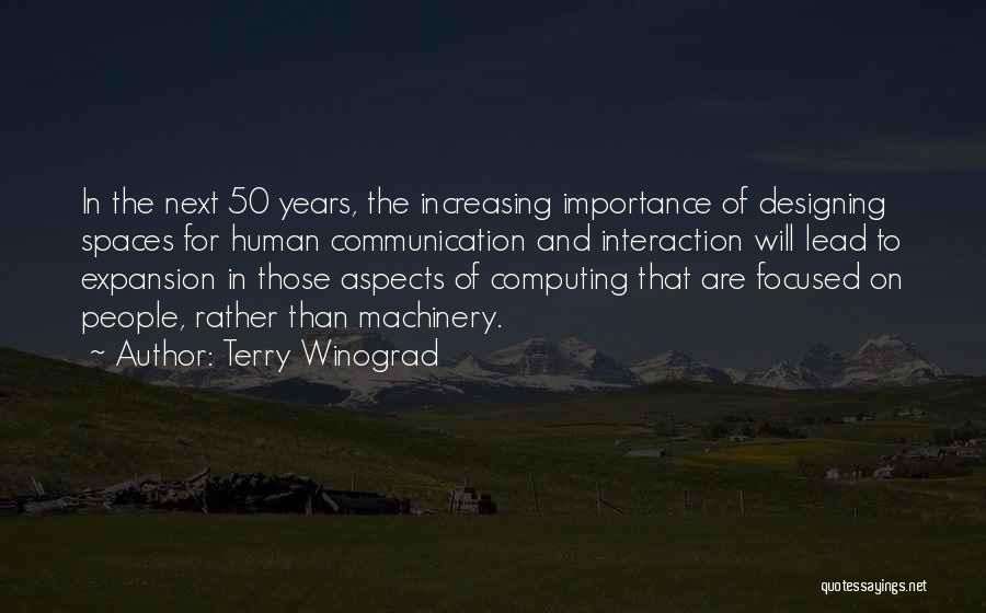Human-environment Interaction Quotes By Terry Winograd