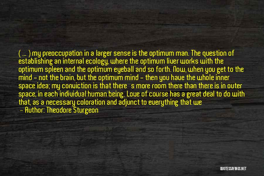 Human-environment Interaction Quotes By Theodore Sturgeon