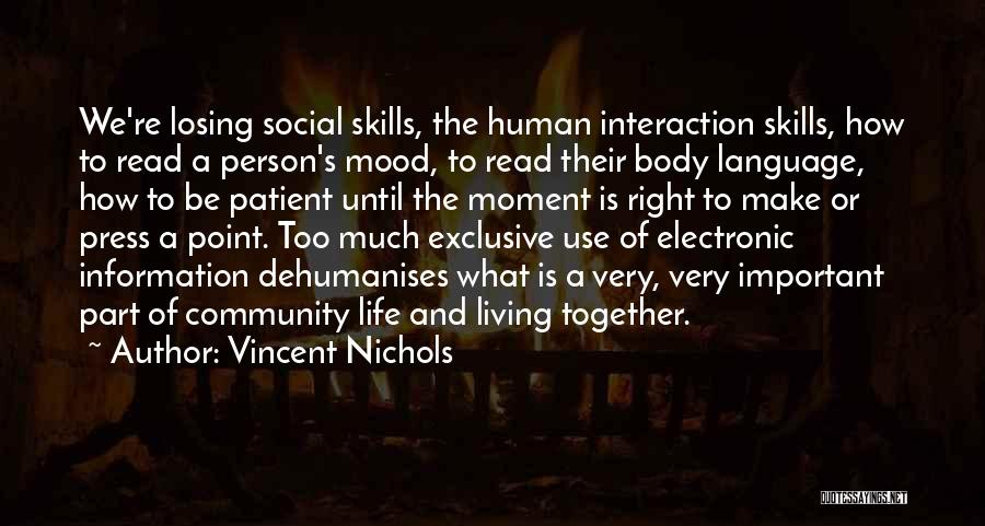 Human-environment Interaction Quotes By Vincent Nichols