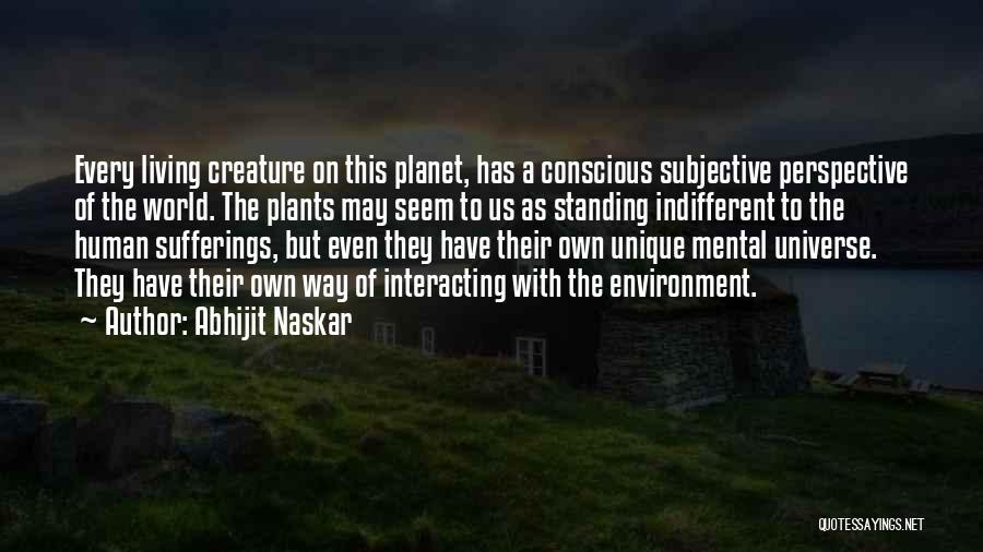 Human Perception Quotes By Abhijit Naskar