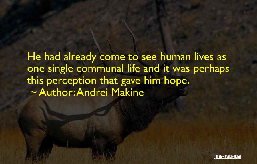 Human Perception Quotes By Andrei Makine