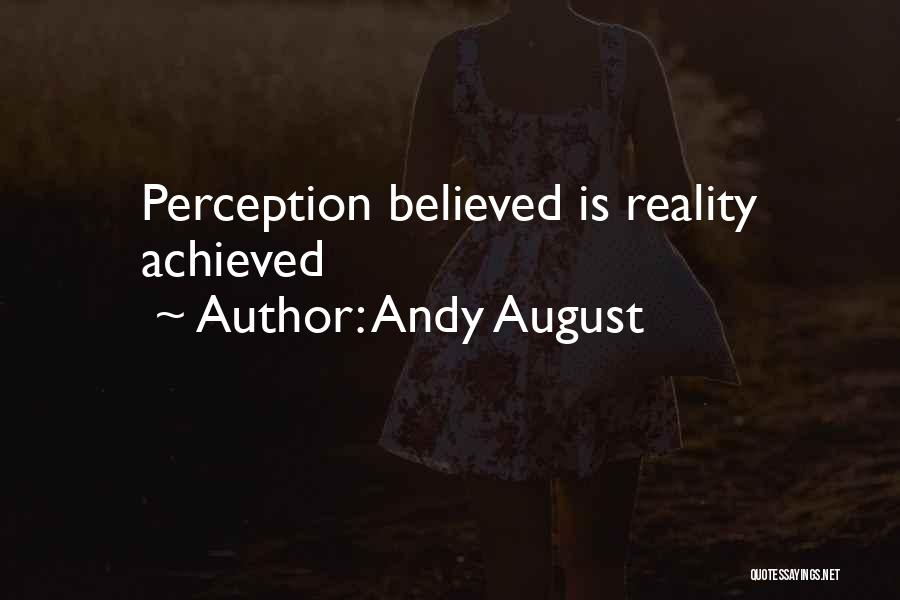 Human Perception Quotes By Andy August