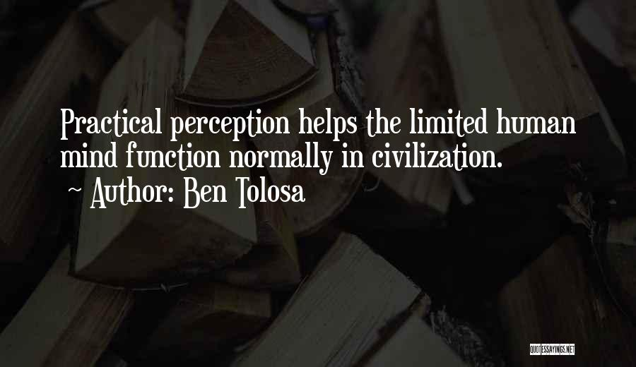 Human Perception Quotes By Ben Tolosa