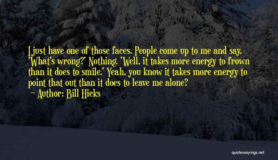 Human Perception Quotes By Bill Hicks