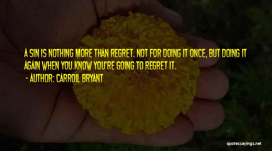 Human Perception Quotes By Carroll Bryant