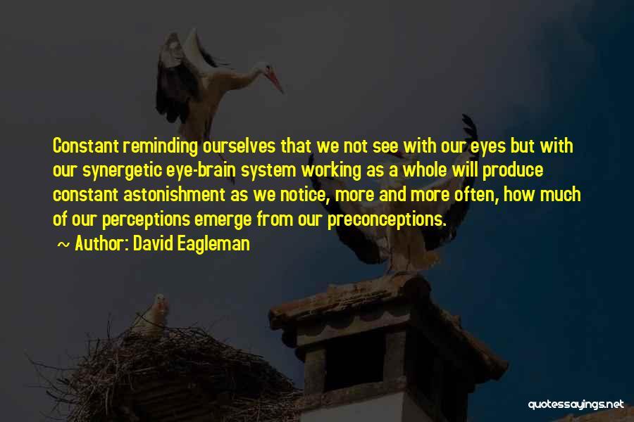Human Perception Quotes By David Eagleman