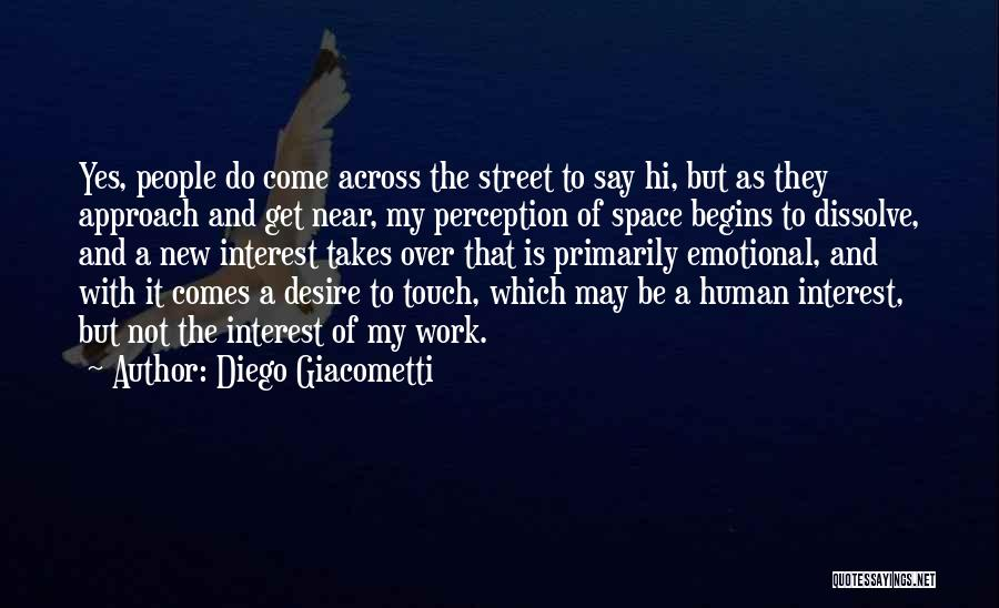 Human Perception Quotes By Diego Giacometti