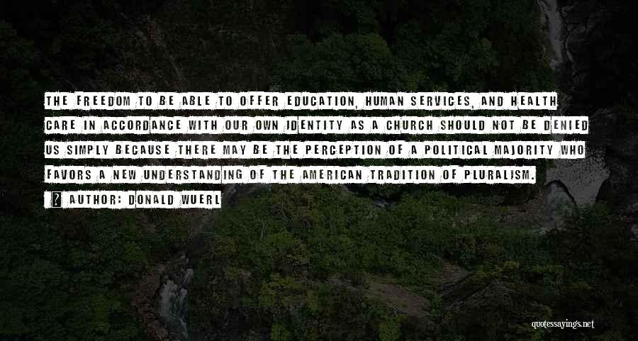 Human Perception Quotes By Donald Wuerl