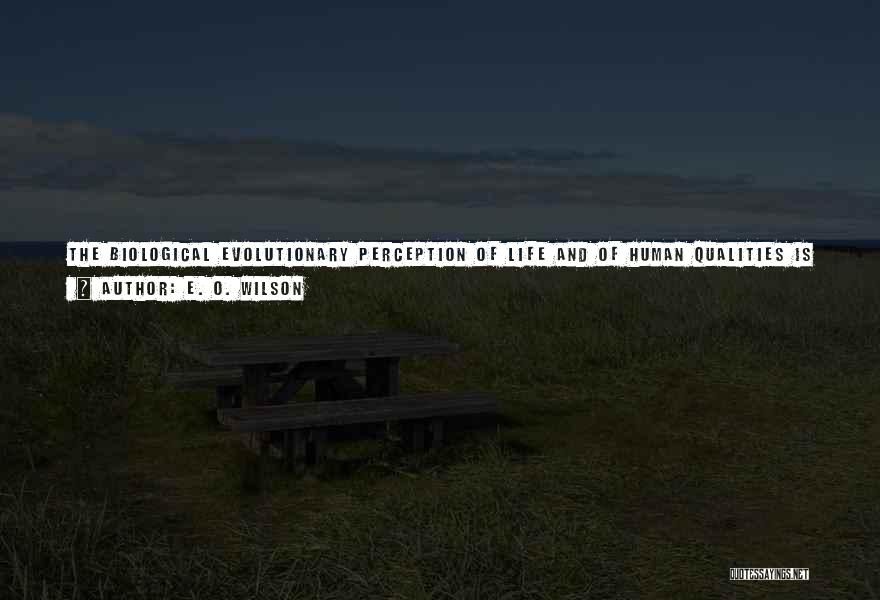 Human Perception Quotes By E. O. Wilson