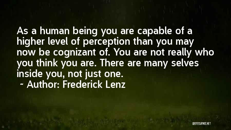 Human Perception Quotes By Frederick Lenz