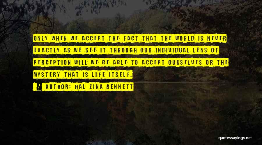 Human Perception Quotes By Hal Zina Bennett