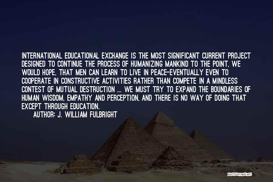 Human Perception Quotes By J. William Fulbright