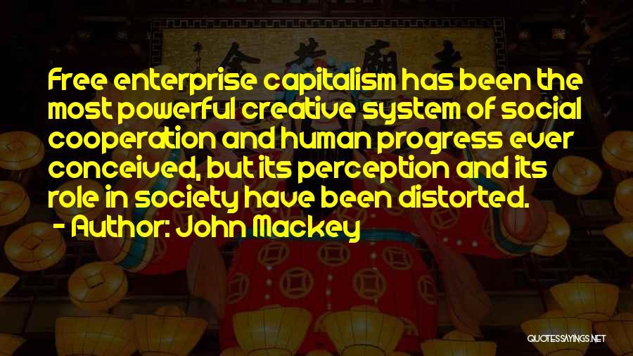 Human Perception Quotes By John Mackey