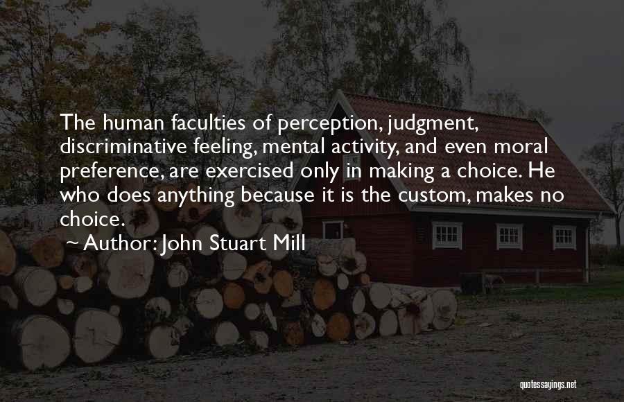 Human Perception Quotes By John Stuart Mill