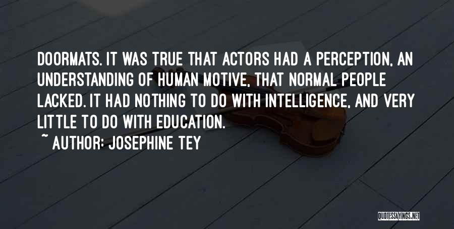 Human Perception Quotes By Josephine Tey