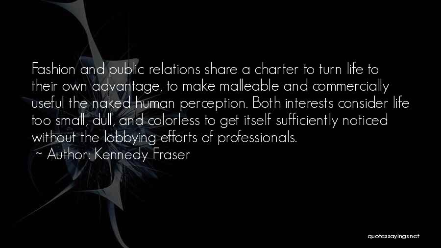 Human Perception Quotes By Kennedy Fraser