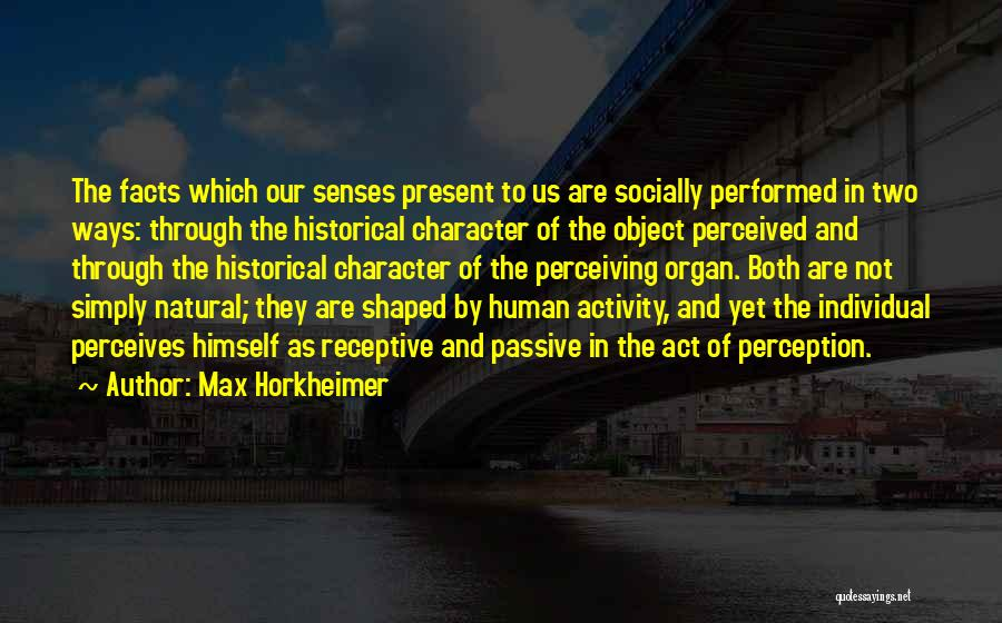 Human Perception Quotes By Max Horkheimer