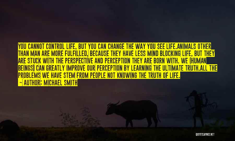 Human Perception Quotes By Michael Smith