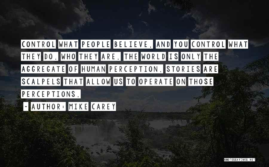 Human Perception Quotes By Mike Carey