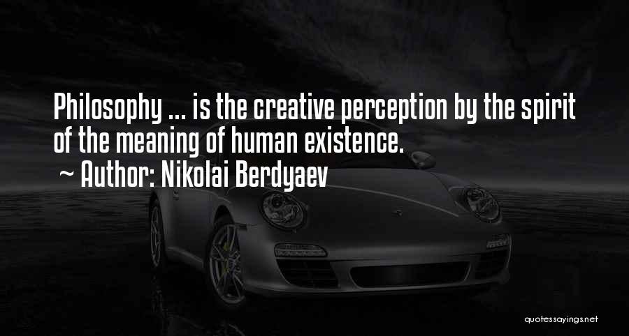Human Perception Quotes By Nikolai Berdyaev